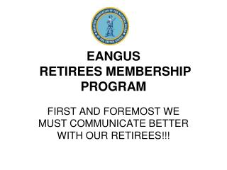EANGUS  RETIREES MEMBERSHIP PROGRAM