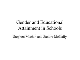 Gender and Educational Attainment in Schools