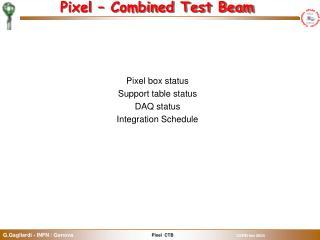 Pixel – Combined Test Beam