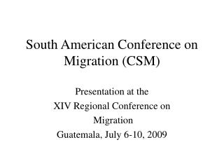 South American Conference on Migration (CSM)