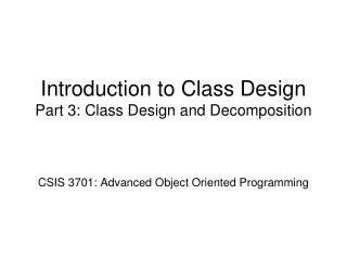 Introduction to Class Design Part 3: Class Design and Decomposition