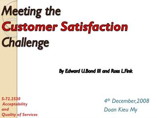 Meeting the  Customer Satisfaction Challenge