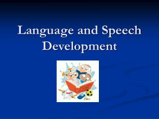 Language and Speech Development