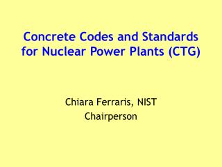 Concrete Codes and Standards  for Nuclear Power Plants (CTG)