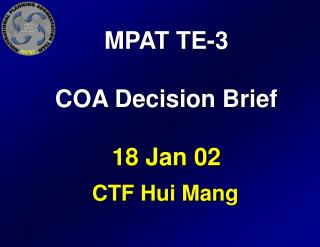 MPAT TE-3 COA Decision Brief 18 Jan 02