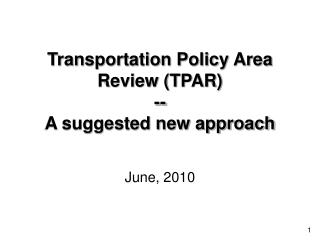 Transportation Policy Area Review (TPAR) -- A suggested new approach