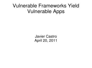 Vulnerable Frameworks Yield Vulnerable Apps