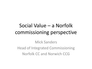 Social Value – a Norfolk commissioning perspective