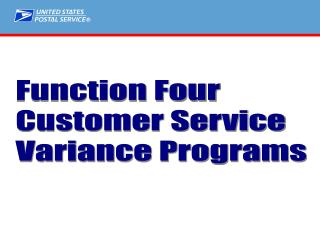 Function Four Customer Service Variance Programs