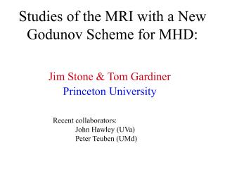 Studies of the MRI with a New Godunov Scheme for MHD: