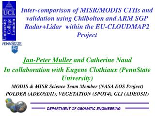 Jan-Peter Muller  and Catherine Naud In collaboration with Eugene Clothiaux (PennState University)