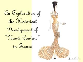 "An Exploration of the Historical Development of ""Haute Couture"" in France"