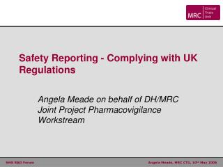 Safety Reporting - Complying with UK Regulations