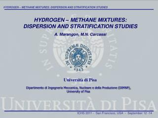 HYDROGEN – METHANE MIXTURES: DISPERSION AND STRATIFICATION STUDIES A. Marangon, M.N. Carcassi