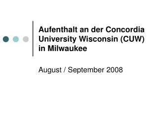 Aufenthalt an der Concordia University Wisconsin (CUW) in Milwaukee