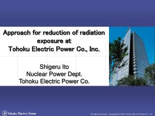 Approach for reduction of radiation exposure at  Tohoku Electric Power Co., Inc.