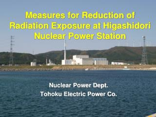 Measures for Reduction of Radiation Exposure at Higashidori Nuclear Power Station