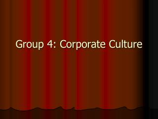 Group 4: Corporate Culture