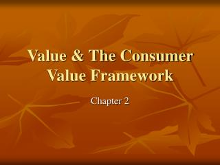 Value & The Consumer Value Framework