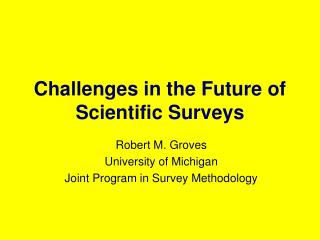 Challenges in the Future of Scientific Surveys