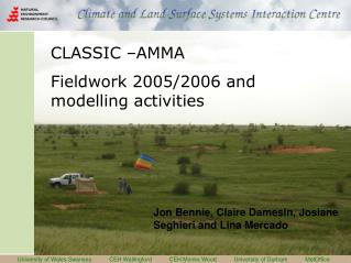 CLASSIC –AMMA Fieldwork 2005/2006 and modelling activities