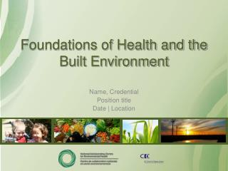 Foundations of Health and the Built Environment