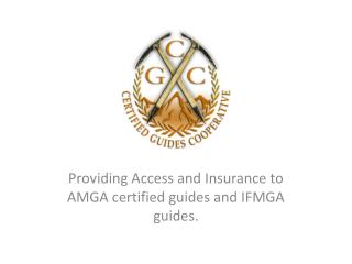 Providing Access and Insurance to AMGA certified guides and IFMGA guides.
