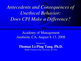 Antecedents and Consequences of Unethical Behavior:  Does CPI Make a Difference?