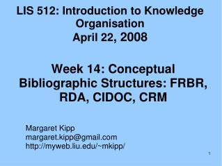 LIS 512: Introduction to Knowledge Organisation April 22 , 2008