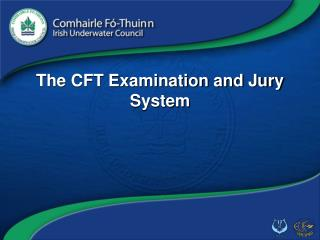 The CFT Examination and Jury System