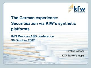 The German experience:  Securitisation via KfW's synthetic platforms