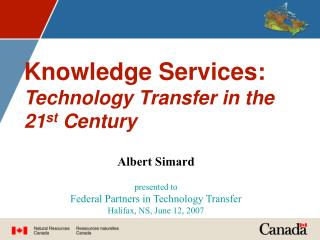 Knowledge Services: Technology Transfer in the 21 st  Century
