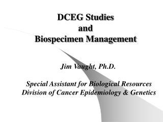 DCEG Studies and Biospecimen Management