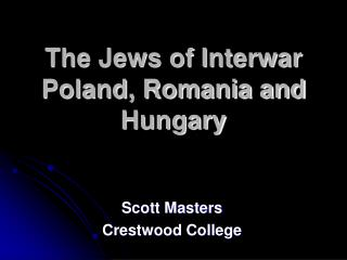The Jews of Interwar Poland, Romania and Hungary