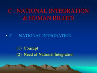 C : NATIONAL INTEGRATION & HUMAN RIGHTS