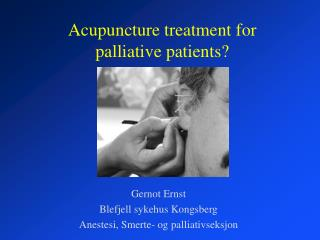 Acupuncture treatment for  palliative patients?