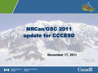 NRCan/GSC 2011 update for CCCESD
