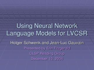 Using Neural Network Language Models for LVCSR