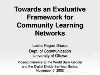 Towards an Evaluative Framework for Community Learning Networks