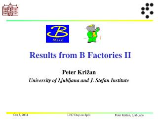 Re sults from B Factories  II
