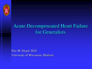 Acute Decompensated Heart Failure for Generalists