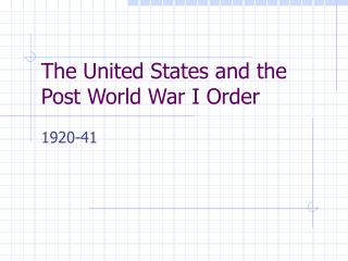 The United States and the Post World War I Order