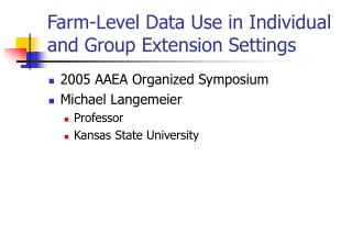 Farm-Level Data Use in Individual and Group Extension Settings