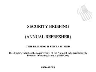 SECURITY BRIEFING (ANNUAL REFRESHER)