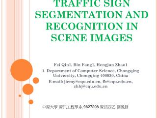 TRAFFIC SIGN SEGMENTATION AND RECOGNITION IN SCENE IMAGES