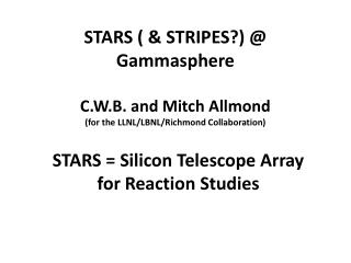 STARS ( & STRIPES?) @ Gammasphere C.W.B. and Mitch Allmond