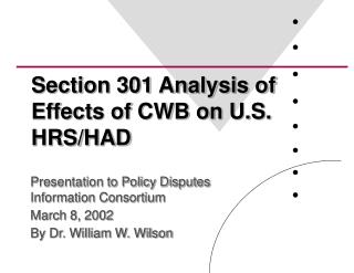 Section 301 Analysis of Effects of CWB on U.S. HRS/HAD