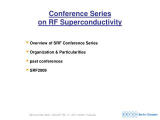 Conference Series  on RF Superconductivity