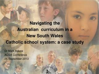 Navigating the   Australian  curriculum in a New South Wales  Catholic school system: a case study