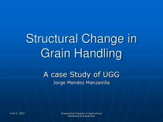 Structural Change in Grain Handling